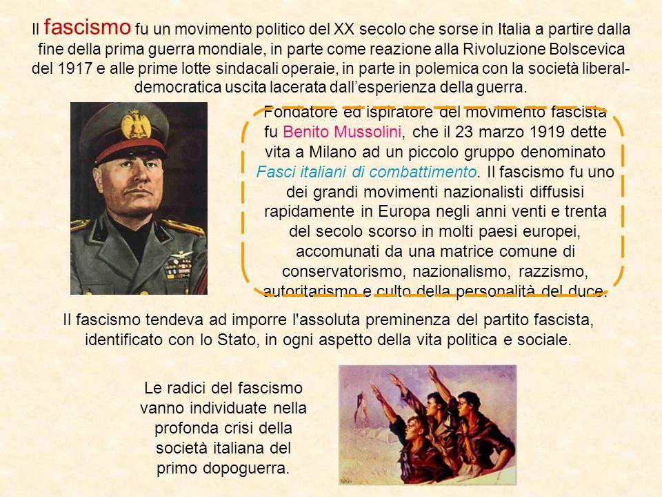 Il fascismo fu un movimento politico del XX secolo che sorse in Italia a partire dalla fine della prima guerra mondiale, in parte come reazione alla R