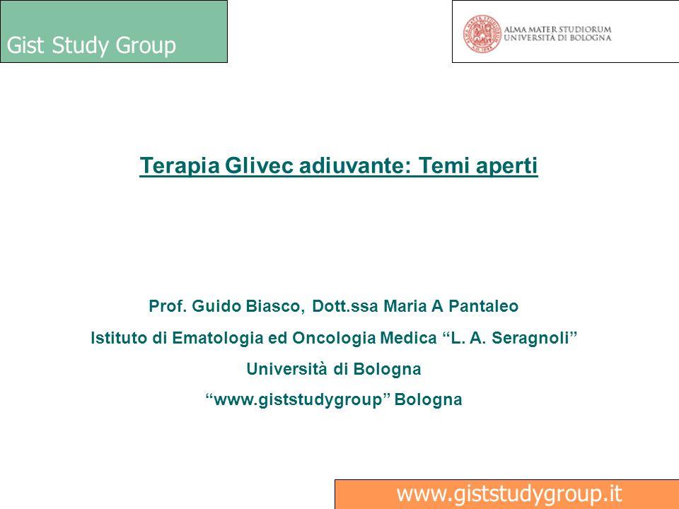 Gist Study Group Medici Primo Piano www.giststudygroup.it Prof. Guido Biasco, Dott.ssa Maria A Pantaleo Istituto di Ematologia ed Oncologia Medica L.