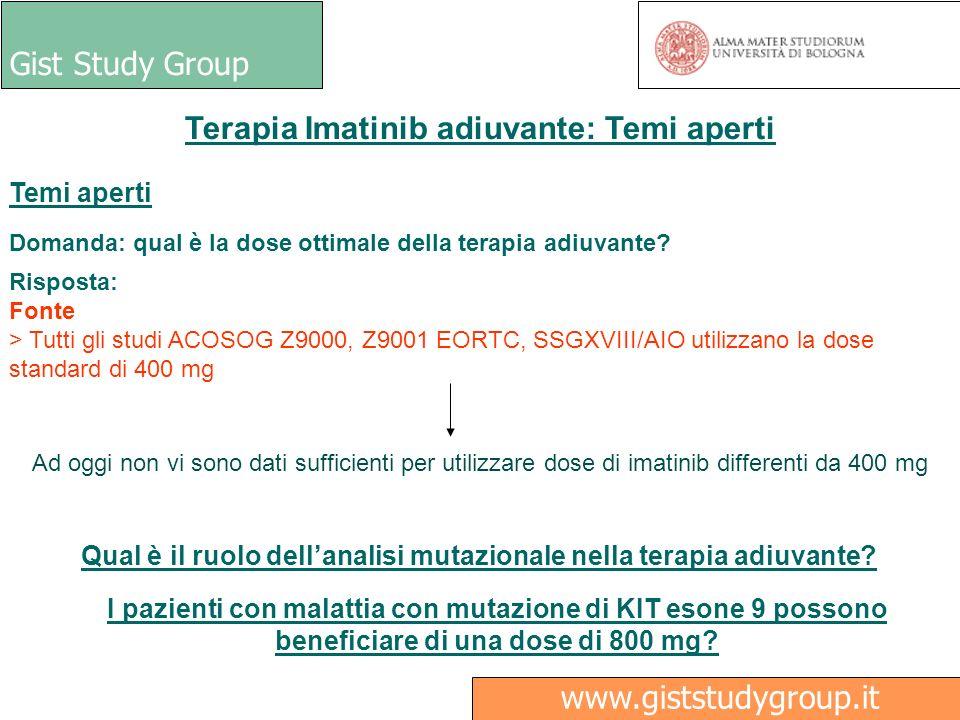 Gist Study Group Medici Ricerca www.giststudygroup.it Terapia Imatinib adiuvante: Temi aperti Temi aperti Domanda: qual è la dose ottimale della terap