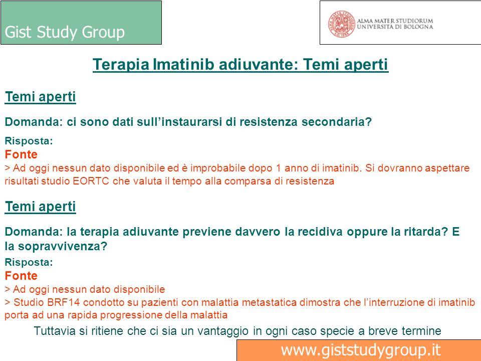 Gist Study Group Medici www.giststudygroup.it Terapia Imatinib adiuvante: Temi aperti Temi aperti Domanda: ci sono dati sullinstaurarsi di resistenza