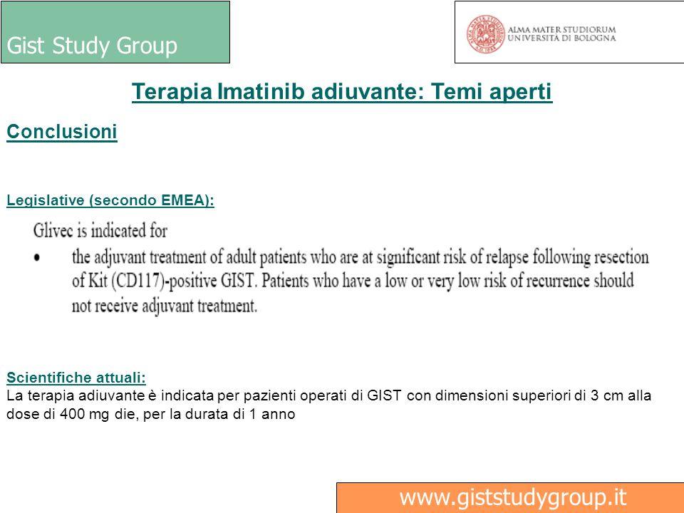Gist Study Group Medici Ricerca www.giststudygroup.it Terapia Imatinib adiuvante: Temi aperti Conclusioni Legislative (secondo EMEA): Scientifiche att