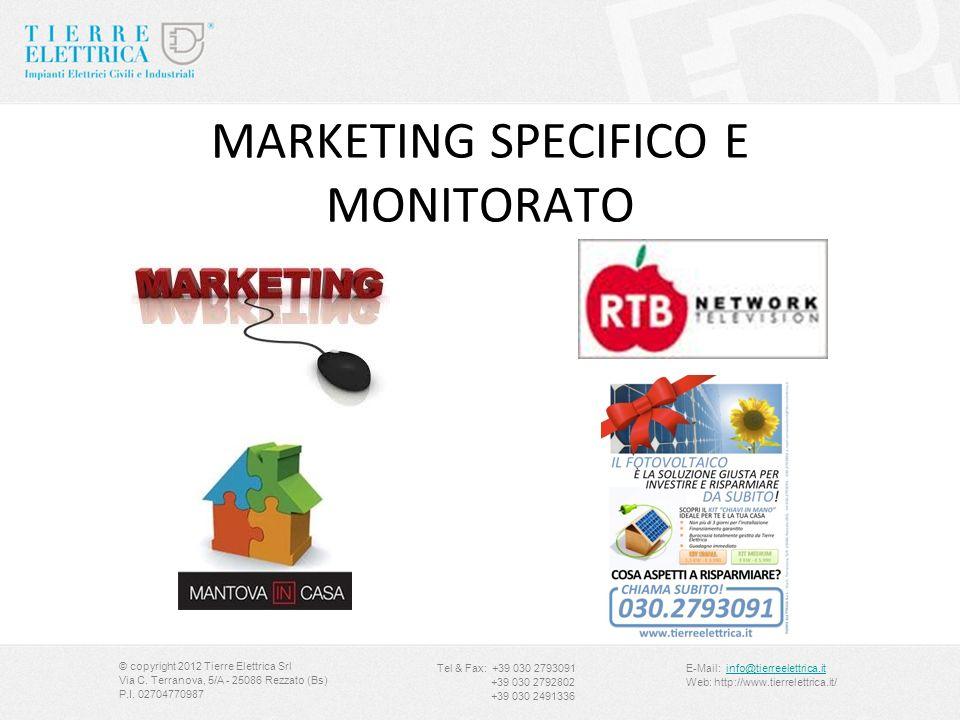 © copyright 2012 Tierre Elettrica Srl Via C. Terranova, 5/A - 25086 Rezzato (Bs) P.I. 02704770987 Tel & Fax: +39 030 2793091 +39 030 2792802 +39 030 2