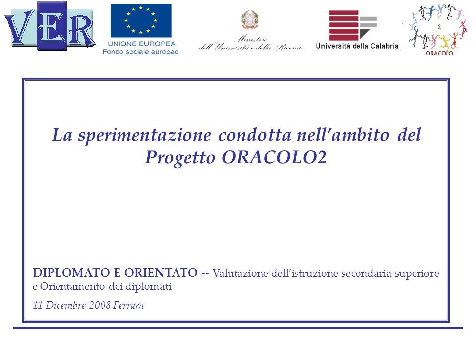 La sperimentazione condotta nellambito del Progetto ORACOLO2 DIPLOMATO E ORIENTATO -- Valutazione dellistruzione secondaria superiore e Orientamento d