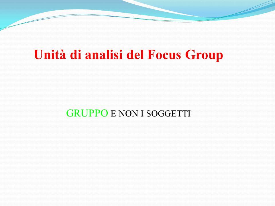 Unità di analisi del Focus Group GRUPPO E NON I SOGGETTI