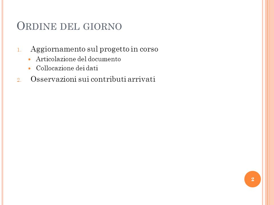O RDINE DEL GIORNO 1.