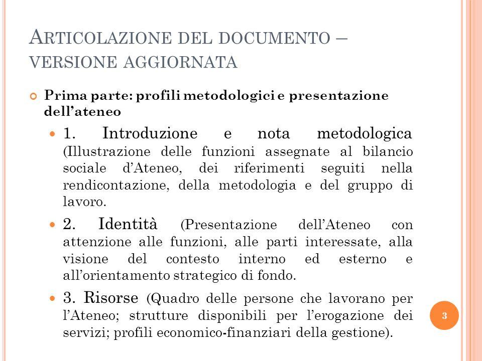 A RTICOLAZIONE DEL DOCUMENTO – VERSIONE AGGIORNATA Prima parte: profili metodologici e presentazione dellateneo 1.