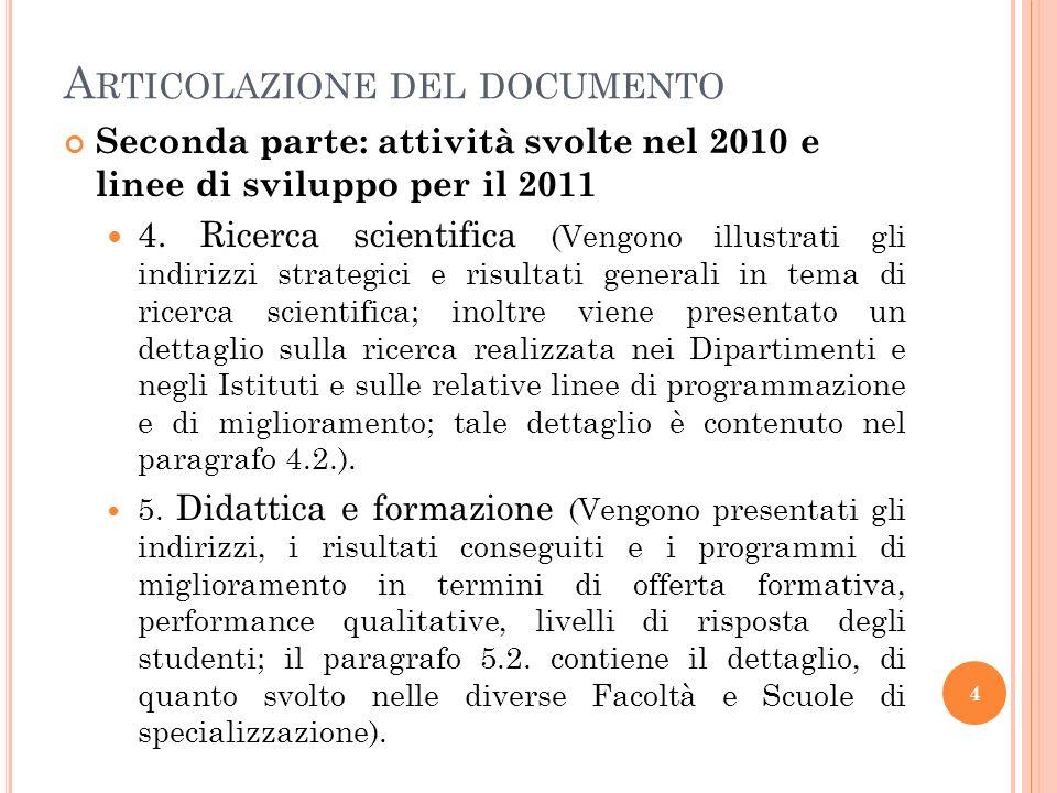 A RTICOLAZIONE DEL DOCUMENTO Seconda parte: attività svolte nel 2010 e linee di sviluppo per il 2011 4.