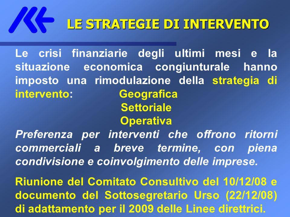 Le crisi finanziarie degli ultimi mesi e la situazione economica congiunturale hanno imposto una rimodulazione della strategia di intervento:Geografic