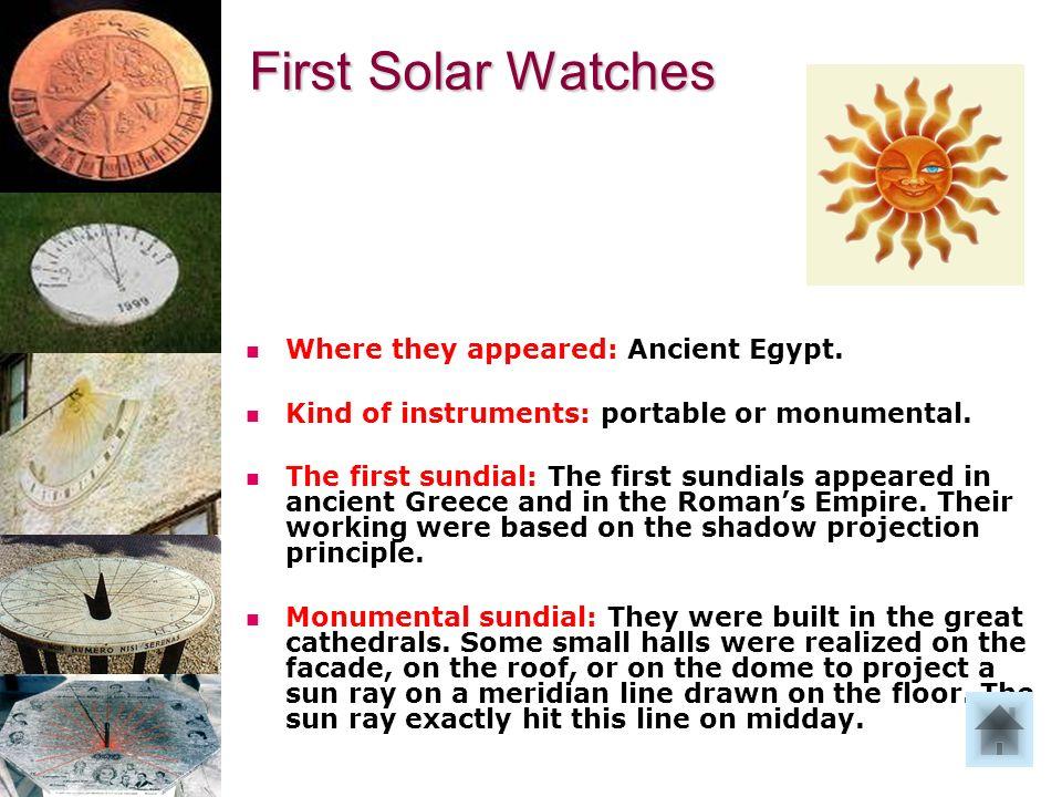 I primi orologi solari Dove comparvero: Nell antico Egitto.
