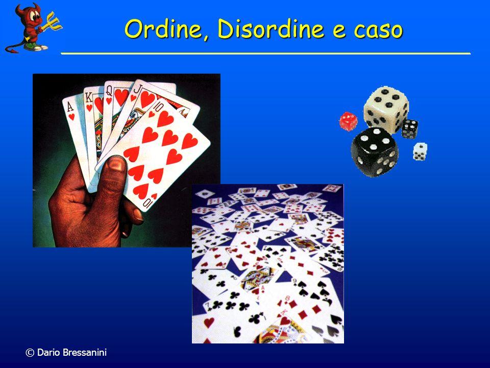 © Dario Bressanini Ordine, Disordine e caso
