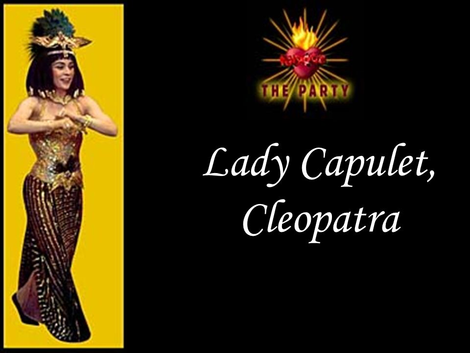 Lady Capulet, Cleopatra