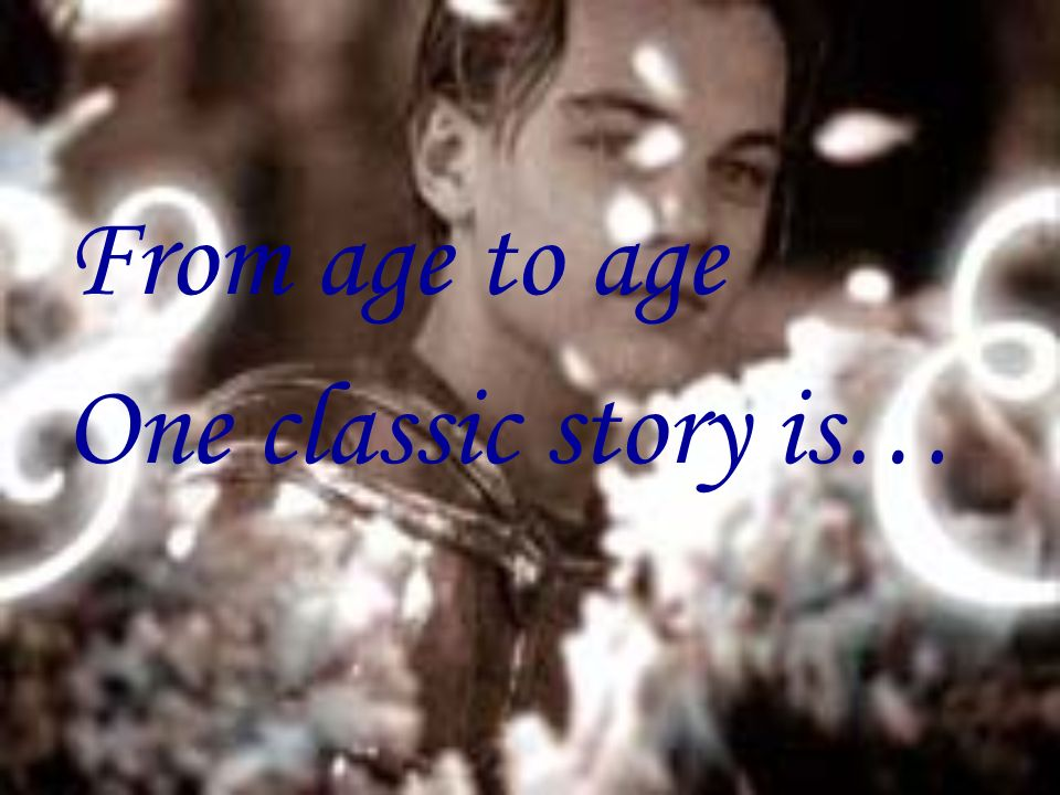 From age to age One classic story is…