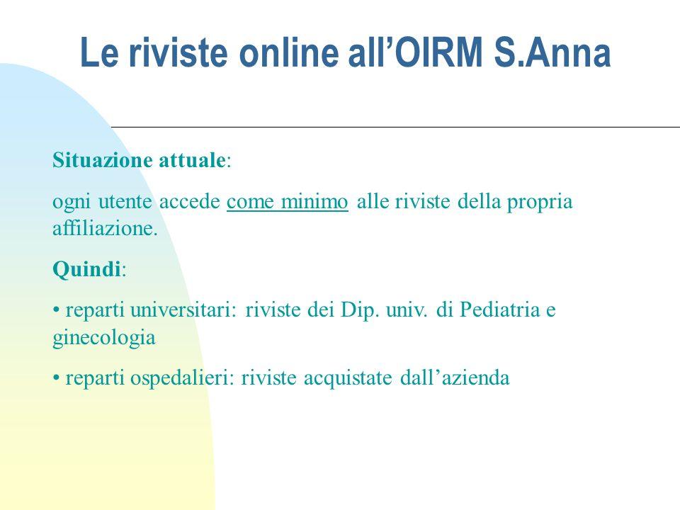 Le riviste online allOIRM S.Anna Situazione attuale: ogni utente accede come minimo alle riviste della propria affiliazione.