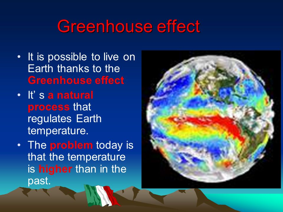 Effetto serra E possibile vivere sulla terra grazie alleffetto serra.