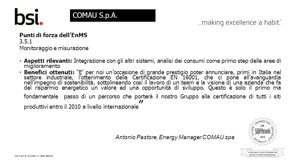 Copyright © 2012 BSI. All rights reserved. Punti di forza dellEnMS 3.5.1 Monitoraggio e misurazione Aspetti rilevanti: Integrazione con gli altri sist