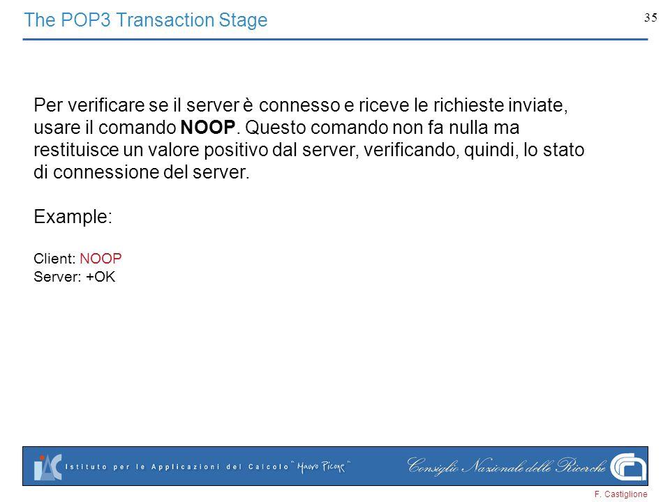 F. Castiglione 35 Per verificare se il server è connesso e riceve le richieste inviate, usare il comando NOOP. Questo comando non fa nulla ma restitui