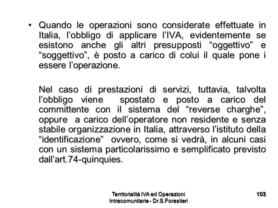103103 Quando le operazioni sono considerate effettuate in Italia, lobbligo di applicare lIVA, evidentemente se esistono anche gli altri presupposti o