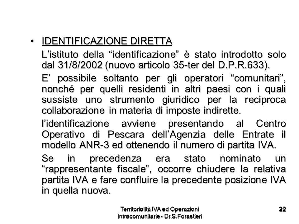 2222 IDENTIFICAZIONE DIRETTAIDENTIFICAZIONE DIRETTA Listituto della identificazione è stato introdotto solo dal 31/8/2002 (nuovo articolo 35-ter del D