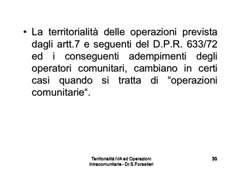 3030 La territorialità delle operazioni prevista dagli artt.7 e seguenti del D.P.R. 633/72 ed i conseguenti adempimenti degli operatori comunitari, ca