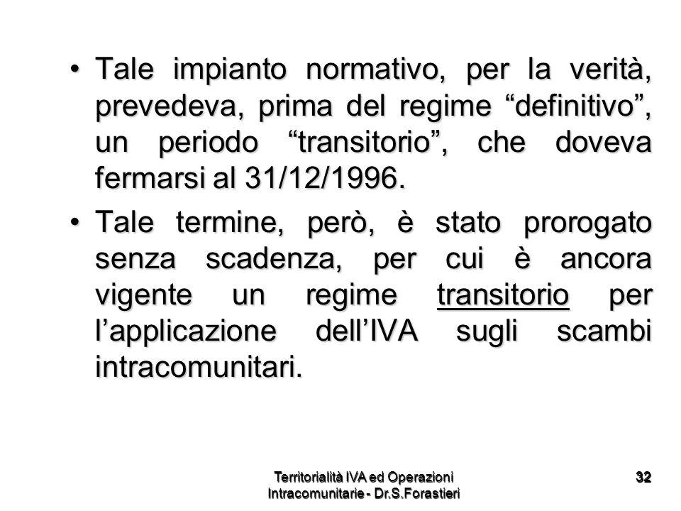 3232 Tale impianto normativo, per la verità, prevedeva, prima del regime definitivo, un periodo transitorio, che doveva fermarsi al 31/12/1996.Tale im