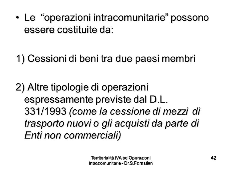 4242 Le operazioni intracomunitarie possono essere costituite da:Le operazioni intracomunitarie possono essere costituite da: 1) Cessioni di beni tra