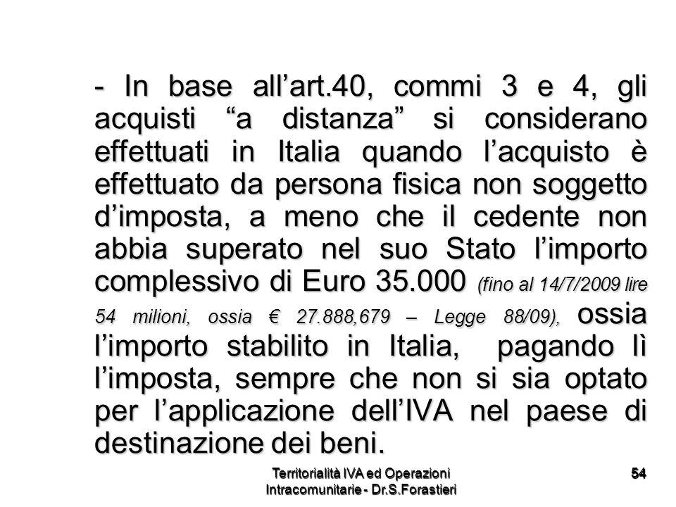 5454 - In base allart.40, commi 3 e 4, gli acquisti a distanza si considerano effettuati in Italia quando lacquisto è effettuato da persona fisica non