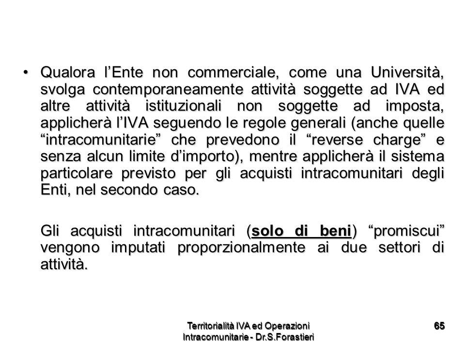 6565 Qualora lEnte non commerciale, come una Università, svolga contemporaneamente attività soggette ad IVA ed altre attività istituzionali non sogget