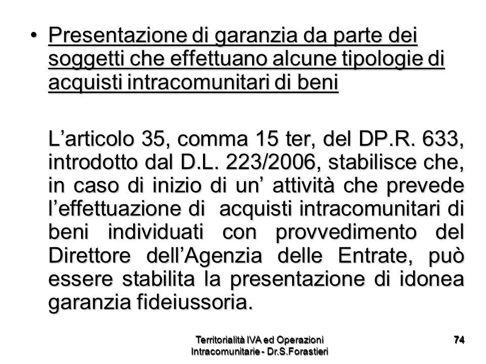 7474 Presentazione di garanzia da parte dei soggetti che effettuano alcune tipologie di acquisti intracomunitari di beniPresentazione di garanzia da p