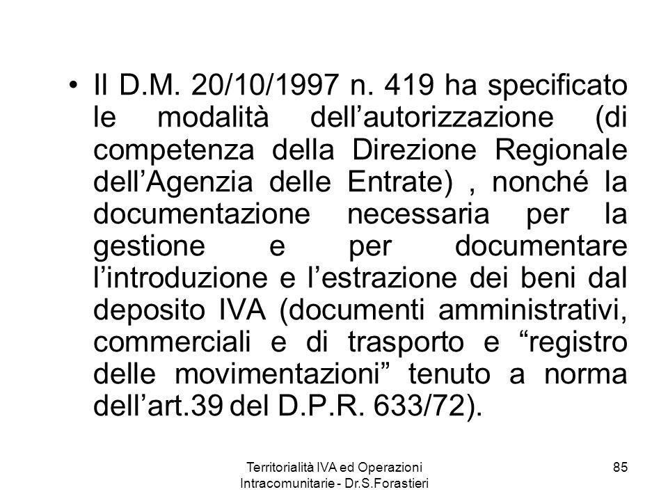 Il D.M. 20/10/1997 n. 419 ha specificato le modalità dellautorizzazione (di competenza della Direzione Regionale dellAgenzia delle Entrate), nonché la