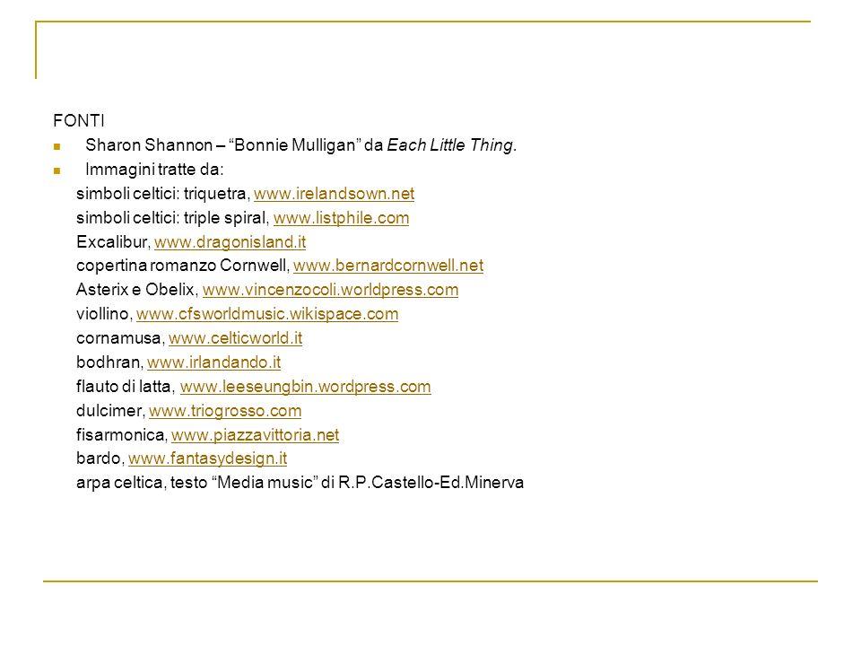 FONTI Sharon Shannon – Bonnie Mulligan da Each Little Thing. Immagini tratte da: simboli celtici: triquetra, www.irelandsown.netwww.irelandsown.net si