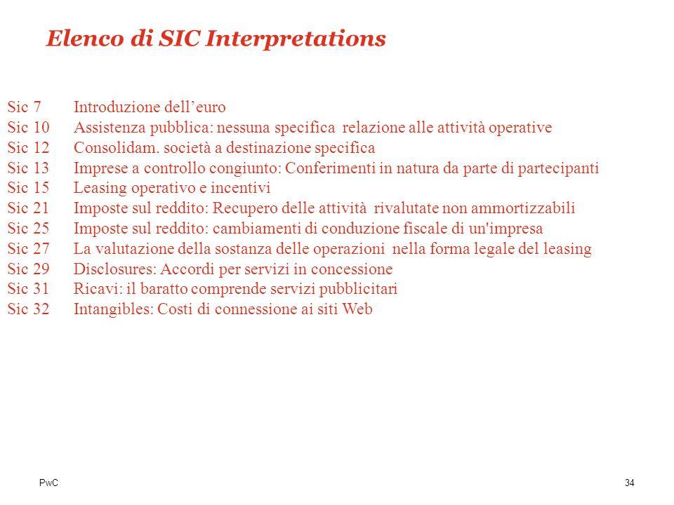 PwC34 Sic 7Introduzione delleuro Sic 10 Assistenza pubblica: nessuna specifica relazione alle attività operative Sic 12Consolidam. società a destinazi