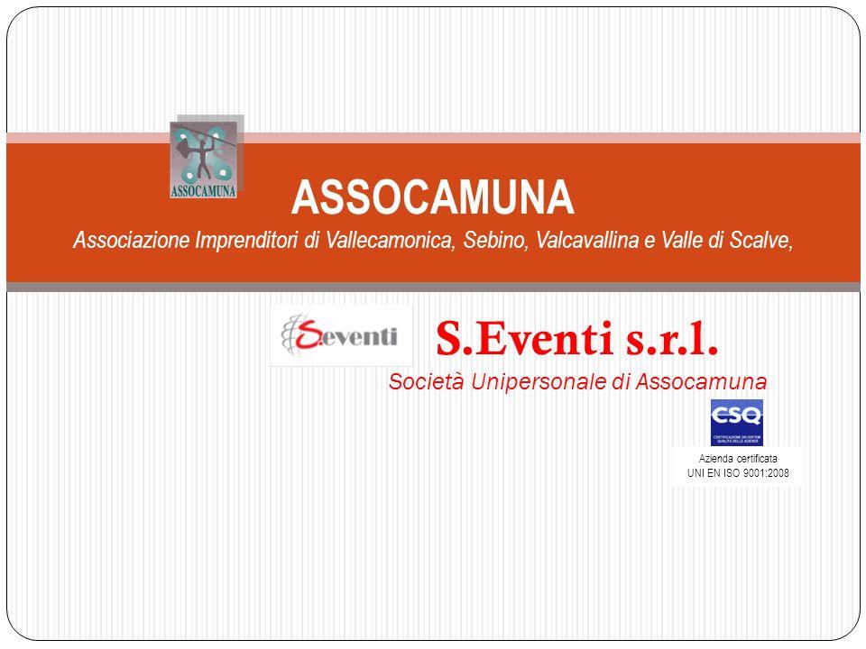 ASSOCAMUNA Associazione Imprenditori di Vallecamonica, Sebino, Valcavallina e Valle di Scalve, S.Eventi s.r.l. Società Unipersonale di Assocamuna Azie