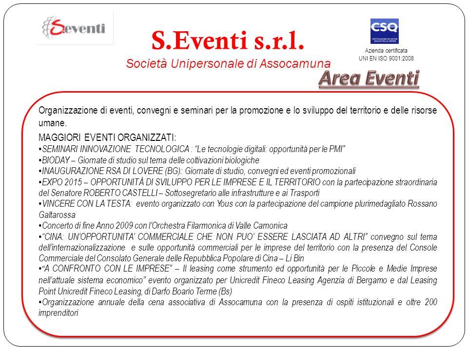 Organizzazione di eventi, convegni e seminari per la promozione e lo sviluppo del territorio e delle risorse umane. MAGGIORI EVENTI ORGANIZZATI: SEMIN