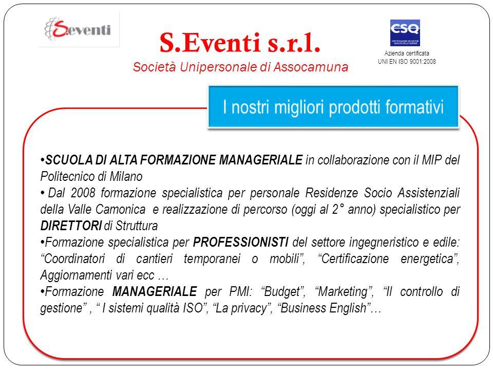 SCUOLA DI ALTA FORMAZIONE MANAGERIALE in collaborazione con il MIP del Politecnico di Milano Dal 2008 formazione specialistica per personale Residenze