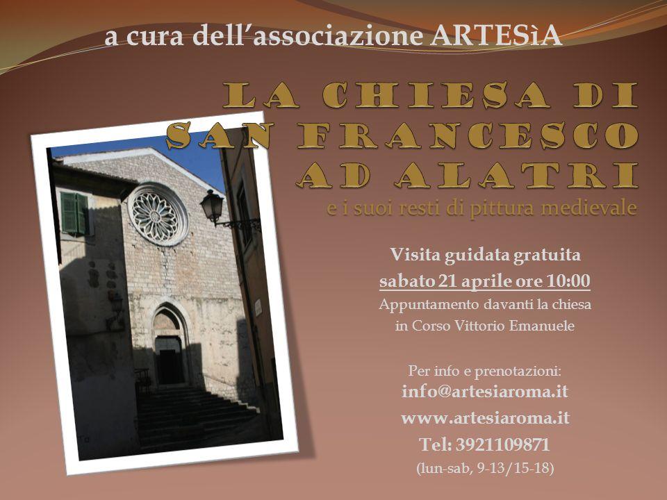 Visita guidata gratuita sabato 21 aprile ore 10:00 Appuntamento davanti la chiesa in Corso Vittorio Emanuele Per info e prenotazioni: info@artesiaroma.it www.artesiaroma.it Tel: 3921109871 (lun-sab, 9-13/15-18) a cura dellassociazione ARTESìA e i suoi resti di pittura medievale