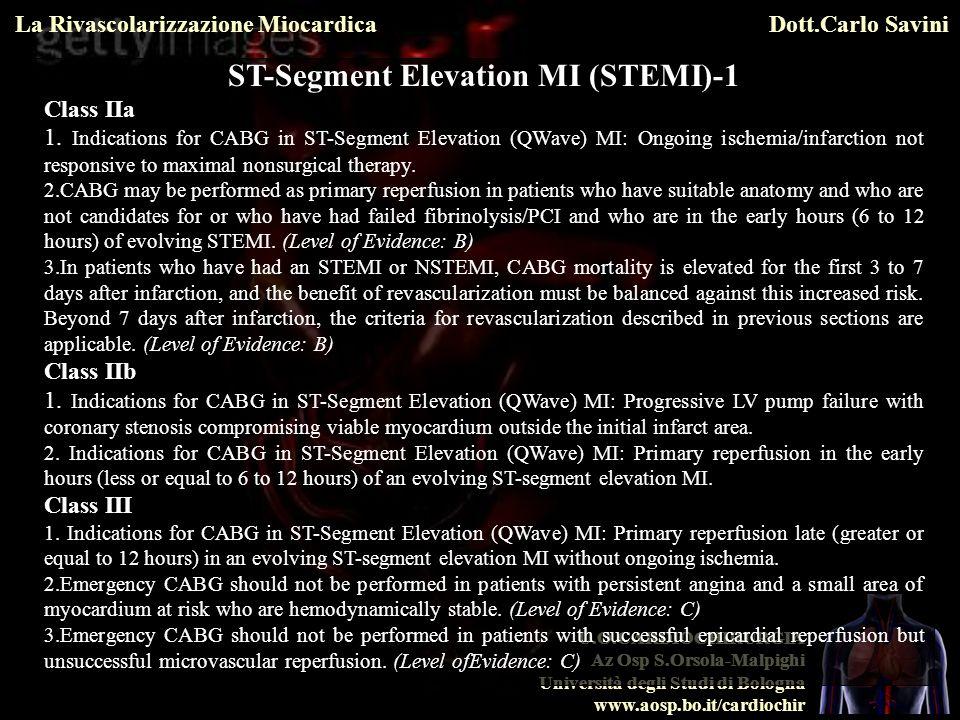 U.O.CARDIOCHIRURGIA Az Osp S.Orsola-Malpighi Università degli Studi di Bologna www.aosp.bo.it/cardiochir La Rivascolarizzazione MiocardicaDott.Carlo S