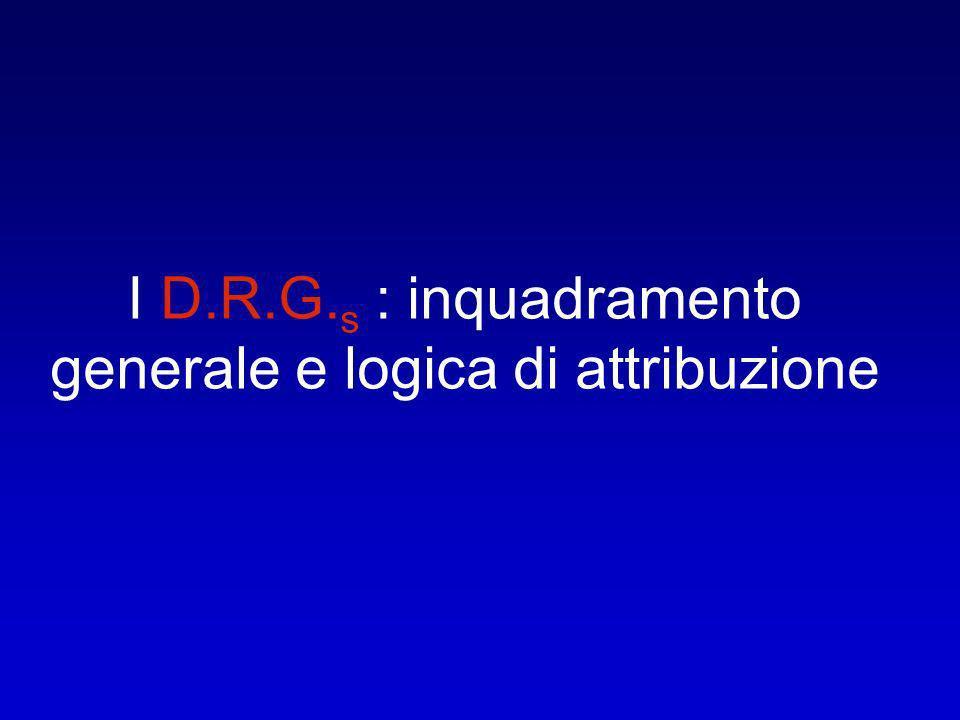 I D.R.G. s : inquadramento generale e logica di attribuzione