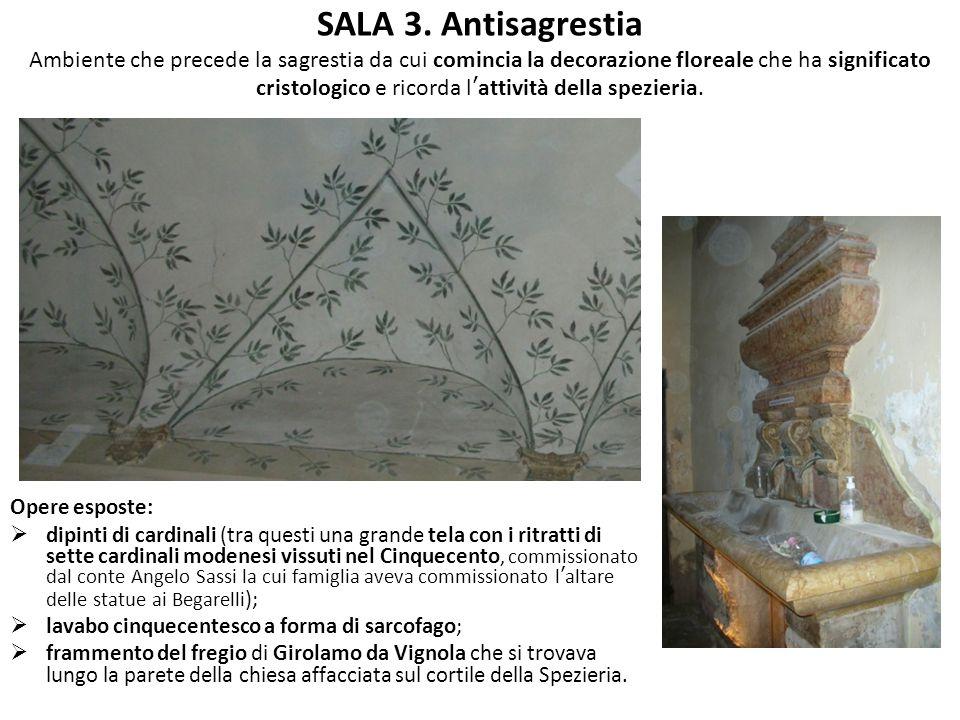 SALA 3. Antisagrestia Ambiente che precede la sagrestia da cui comincia la decorazione floreale che ha significato cristologico e ricorda lattività de