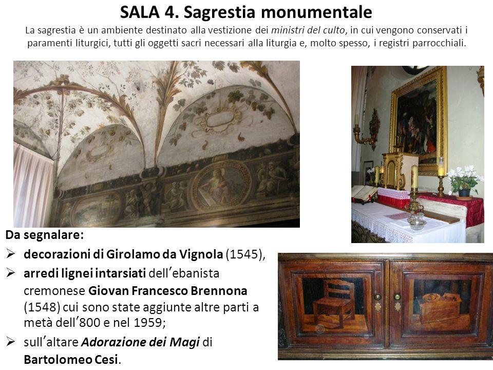 SALA 4. Sagrestia monumentale La sagrestia è un ambiente destinato alla vestizione dei ministri del culto, in cui vengono conservati i paramenti litur