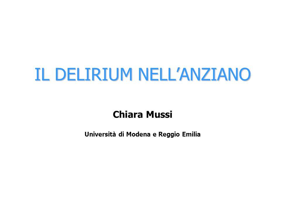 IL DELIRIUM NELLANZIANO Chiara Mussi Università di Modena e Reggio Emilia