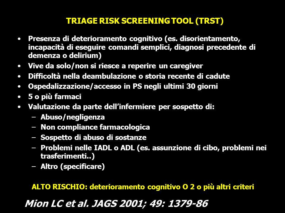 TRIAGE RISK SCREENING TOOL (TRST) Presenza di deterioramento cognitivo (es. disorientamento, incapacità di eseguire comandi semplici, diagnosi precede