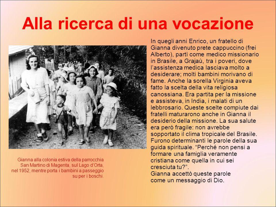 In quegli anni Enrico, un fratello di Gianna divenuto prete cappuccino (frei Alberto), partì come medico missionario in Brasile, a Grajaù, tra i pover