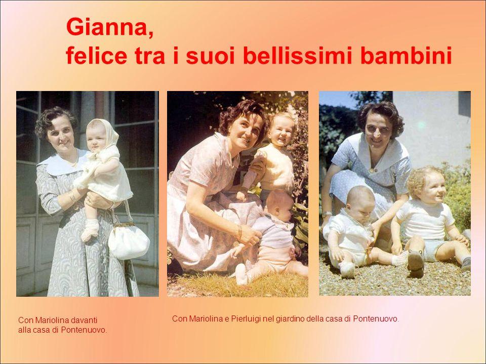 Con Mariolina davanti alla casa di Pontenuovo. Con Mariolina e Pierluigi nel giardino della casa di Pontenuovo. Gianna, felice tra i suoi bellissimi b