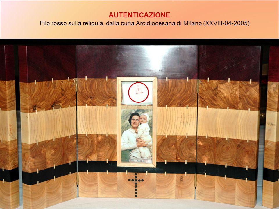 AUTENTICAZIONE Filo rosso sulla reliquia, dalla curia Arcidiocesana di Milano (XXVIII 04 2005)