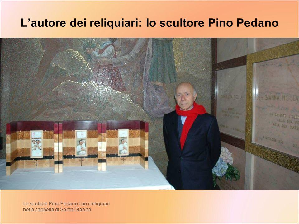 Lautore dei reliquiari: lo scultore Pino Pedano Lo scultore Pino Pedano con i reliquiari nella cappella di Santa Gianna.