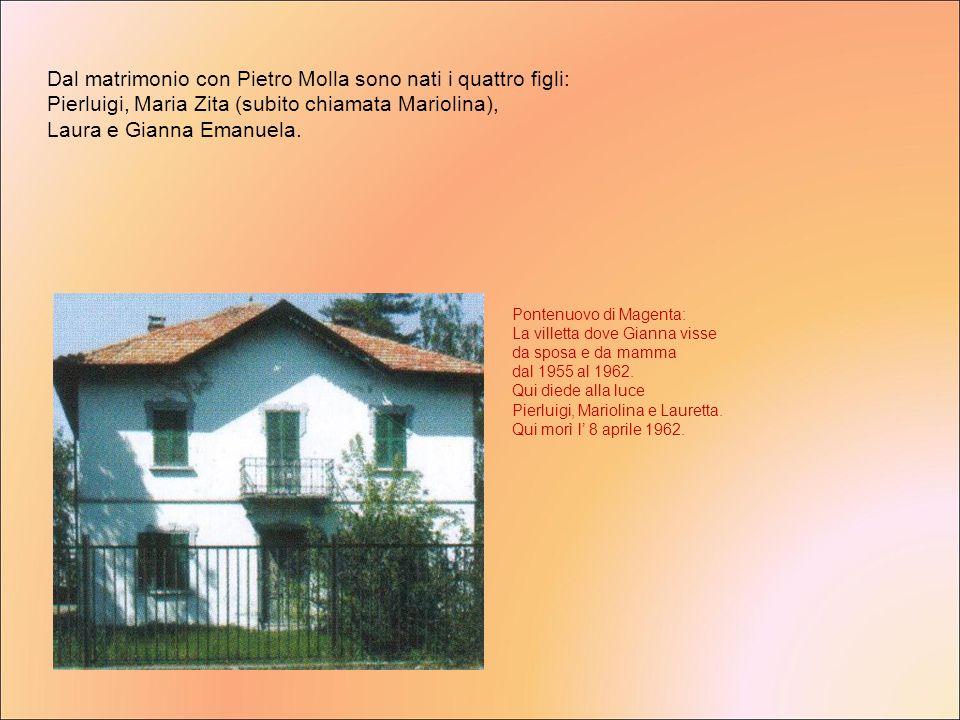 Dal matrimonio con Pietro Molla sono nati i quattro figli: Pierluigi, Maria Zita (subito chiamata Mariolina), Laura e Gianna Emanuela. Pontenuovo di M