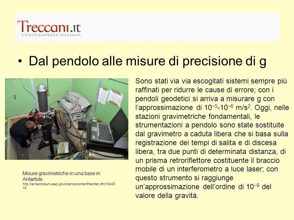 Le ragioni locali della misura di g La misura di g ha importanti applicazioni anche nel campo pratico della ricerca geomineraria.