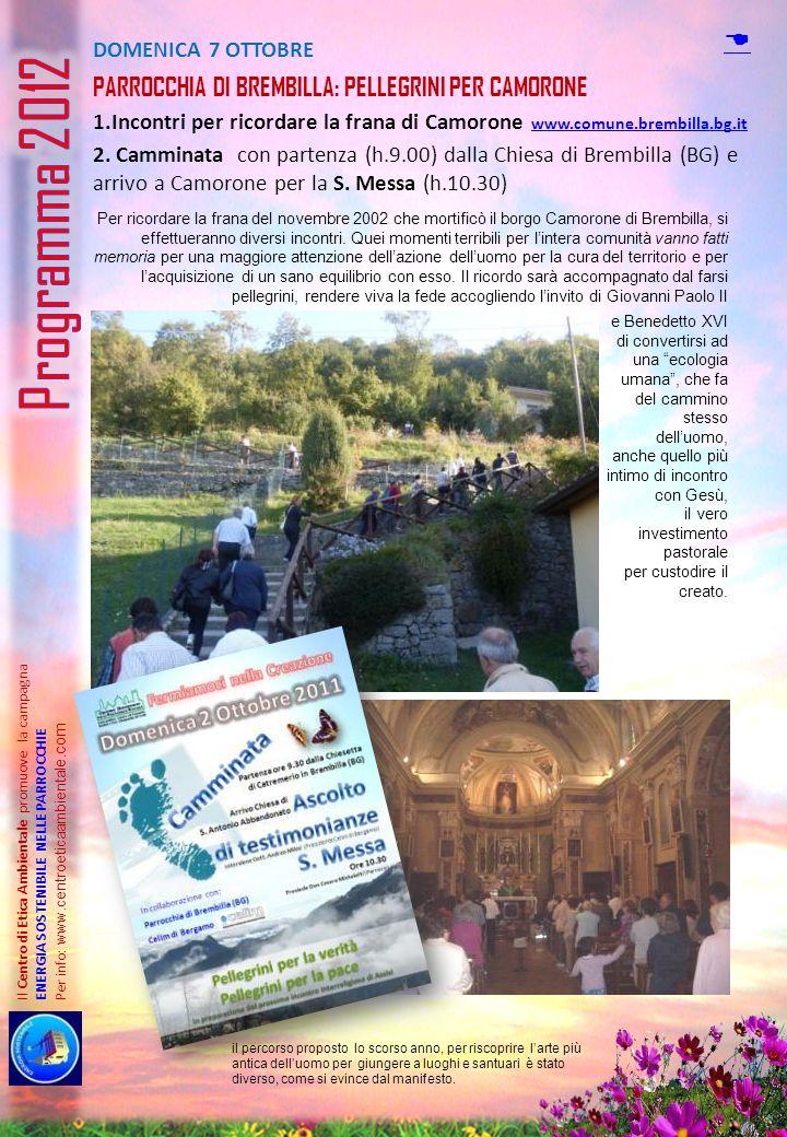 DOMENICA 7 OTTOBRE PARROCCHIA DI BREMBILLA: PELLEGRINI PER CAMORONE 1.Incontri per ricordare la frana di Camorone www.comune.brembilla.bg.it www.comun