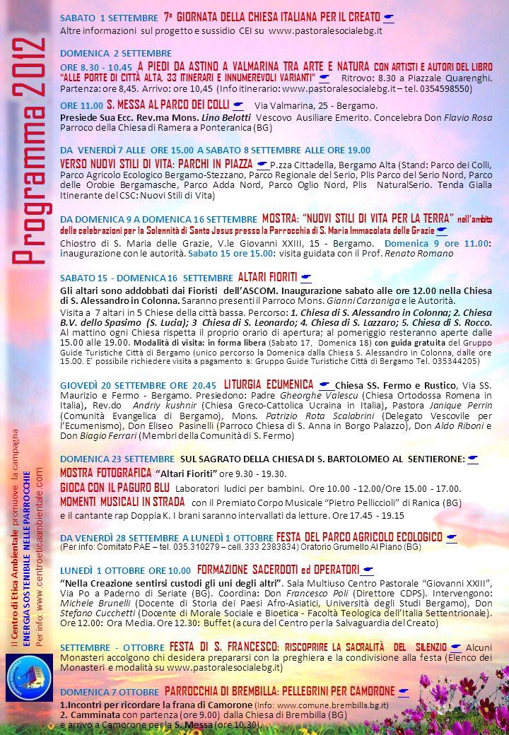 Il Centro di Etica Ambientale promuove la campagna ENERGIA SOSTENIBILE NELLE PARROCCHIE Per info: www.centroeticaambiental e.com SABATO 1 SETTEMBRE 7