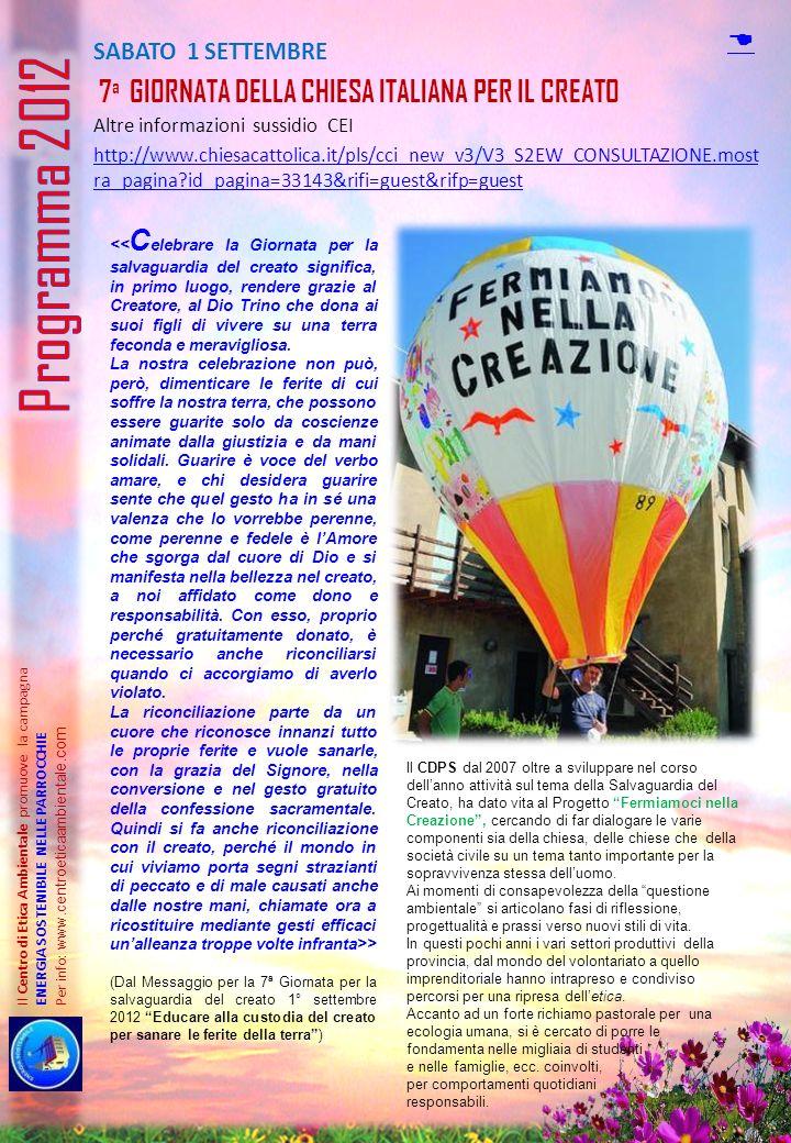SABATO 1 SETTEMBRE 7 a GIORNATA DELLA CHIESA ITALIANA PER IL CREATO Altre informazioni sussidio CEI http://www.chiesacattolica.it/pls/cci_new_v3/V3_S2